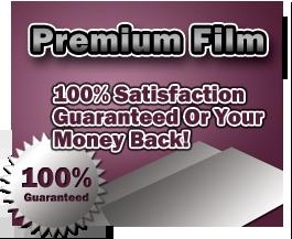 Premium Film - 100% Guaranteed!