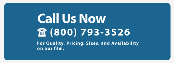 Call Now 800-793-3526 for information on our film